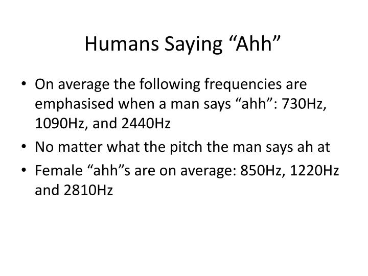 "Humans Saying ""Ahh"""