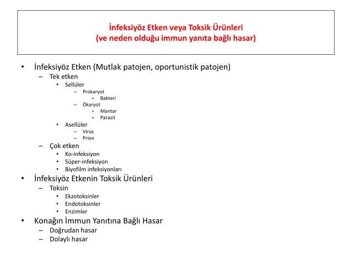 İnfeksiyöz Etken veya Toksik Ürünleri