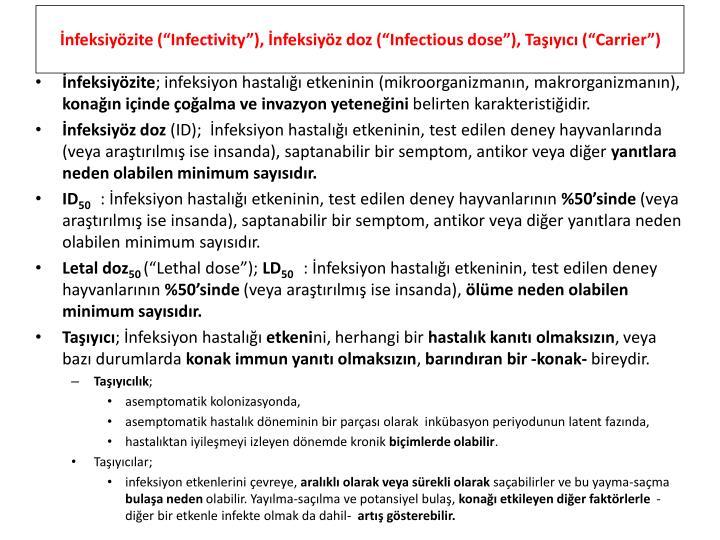 "İnfeksiyözite (""Infectivity""), İnfeksiyöz doz (""Infectious dose""), Taşıyıcı (""Carrier"")"