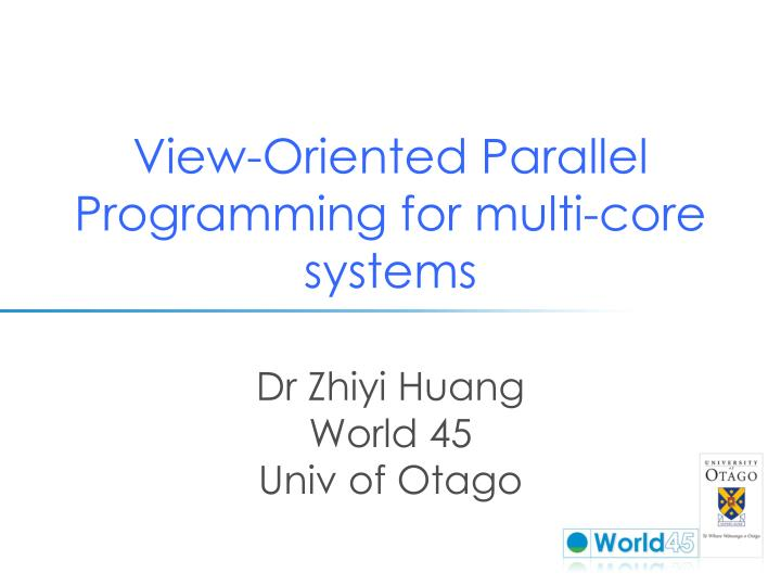 View oriented parallel programming for multi core systems