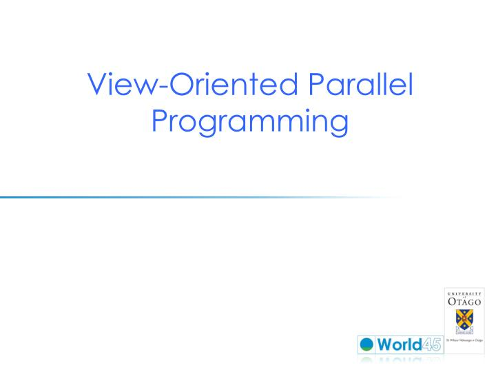 View-Oriented Parallel Programming
