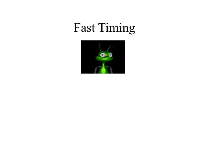 Fast Timing