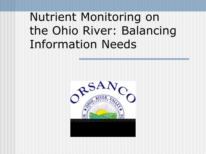 Nutrient monitoring on the ohio river balancing information needs