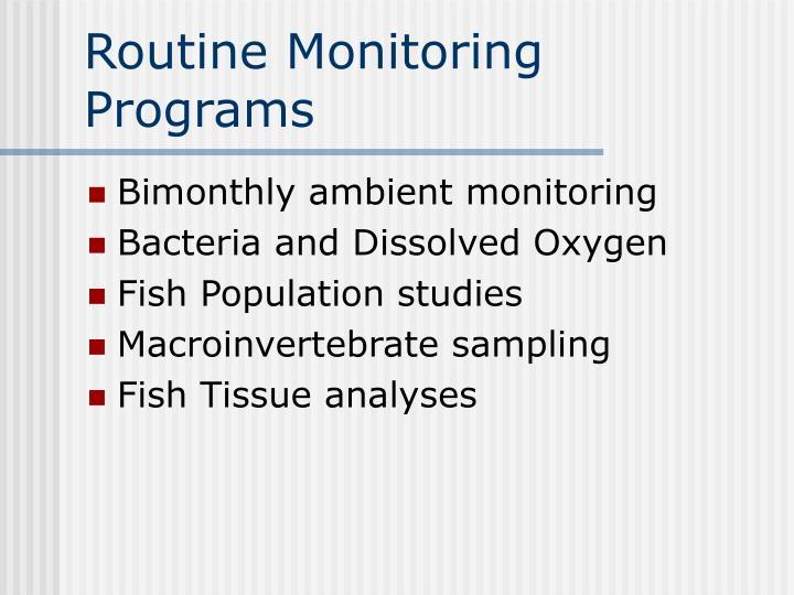 Routine Monitoring Programs