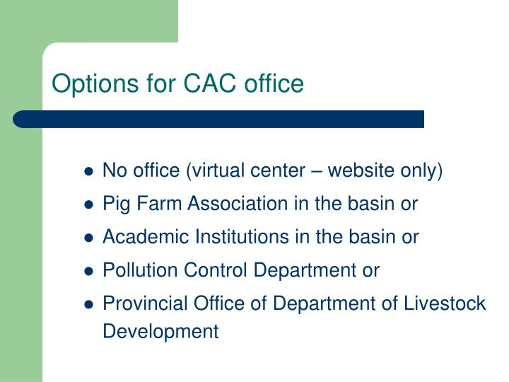 Options for CAC office