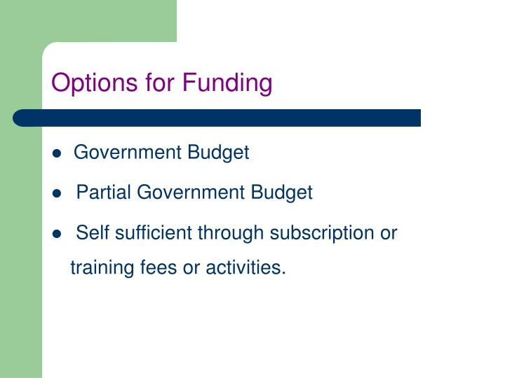 Options for Funding