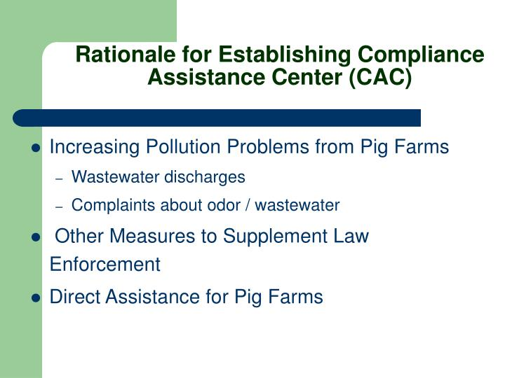 Rationale for Establishing Compliance Assistance Center (CAC)