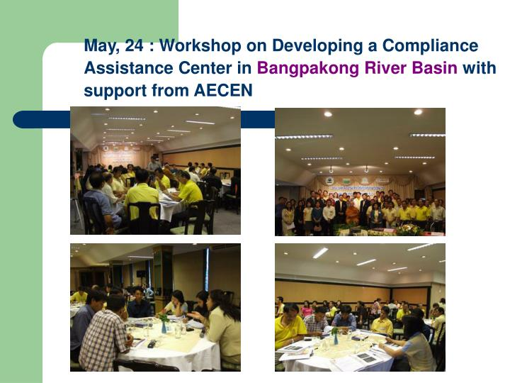 May, 24 : Workshop on Developing a Compliance Assistance Center in