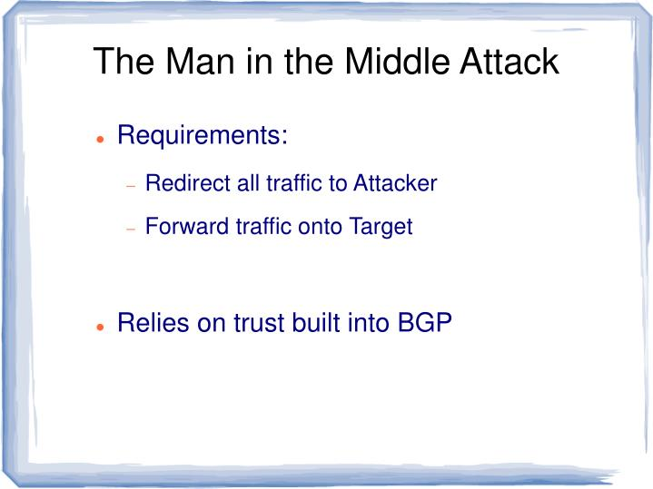 The Man in the Middle Attack