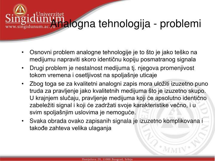 Analogna tehnologija - problemi