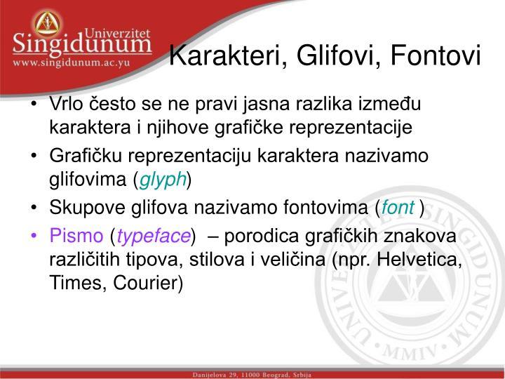 Karakteri, Glifovi, Fontovi