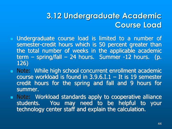 3.12 Undergraduate Academic Course Load