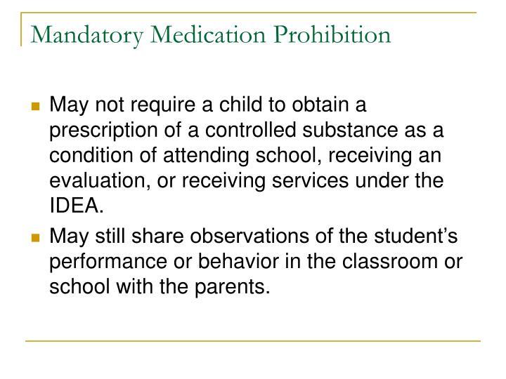 Mandatory Medication Prohibition