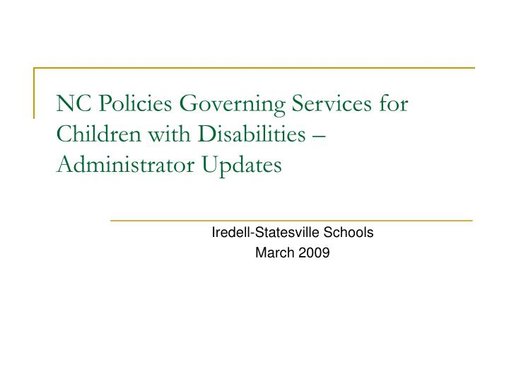 Nc policies governing services for children with disabilities administrator updates