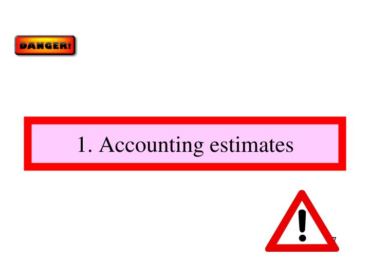 1. Accounting estimates
