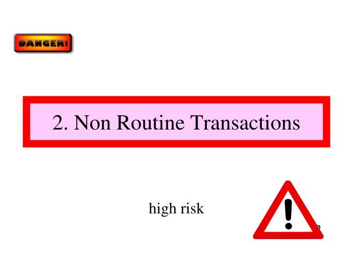 2. Non Routine Transactions