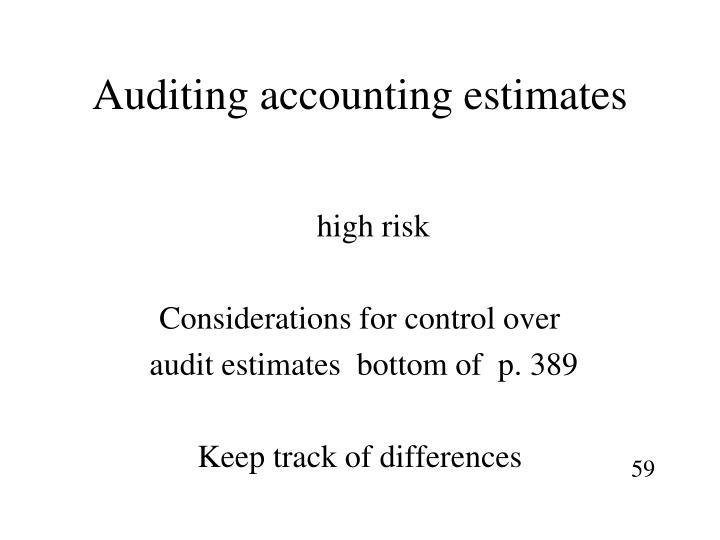 Auditing accounting estimates