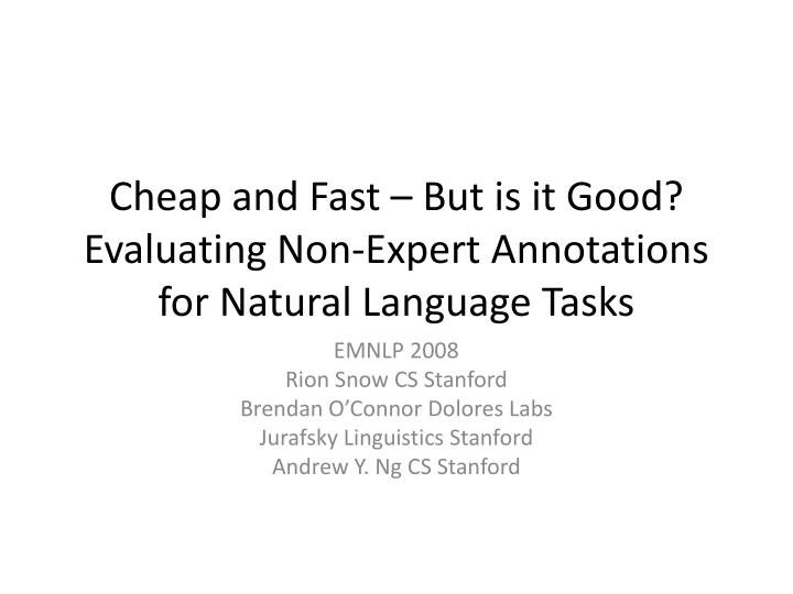 Cheap and Fast – But is it Good?