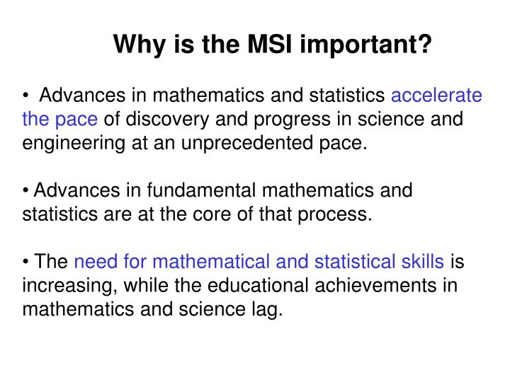 Why is the MSI important?