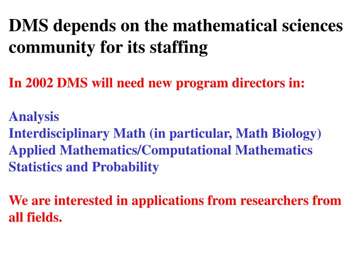 DMS depends on the mathematical sciences community for its staffing