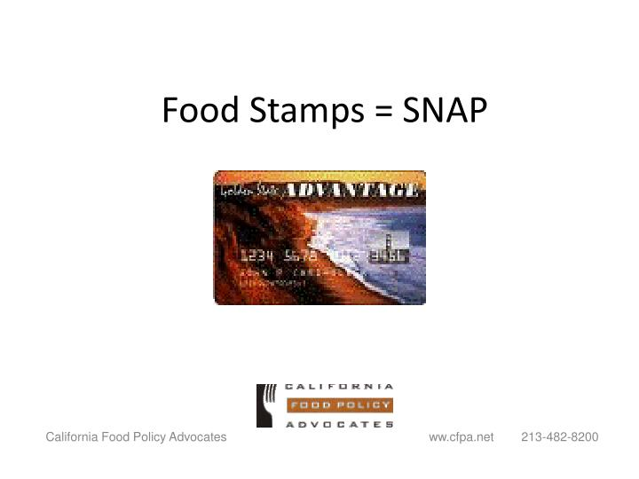 Food Stamps = SNAP