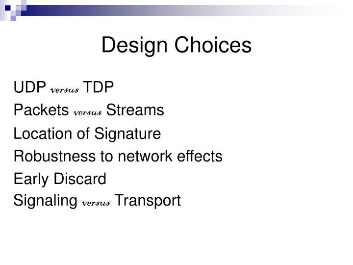 Design Choices