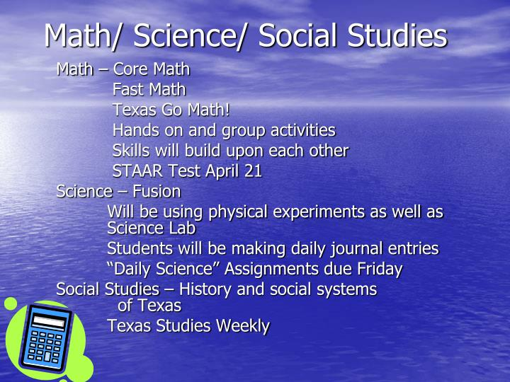 Math/ Science/ Social Studies