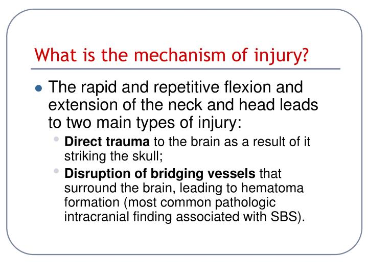 What is the mechanism of injury?