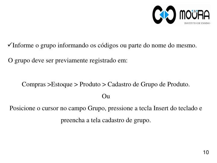 Informe o grupo informando os códigos ou parte do nome do mesmo.