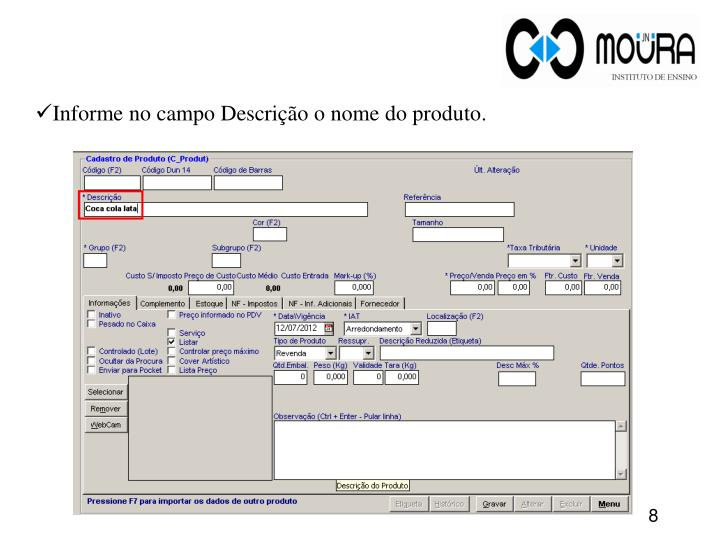 Informe no campo Descrição o nome do produto.