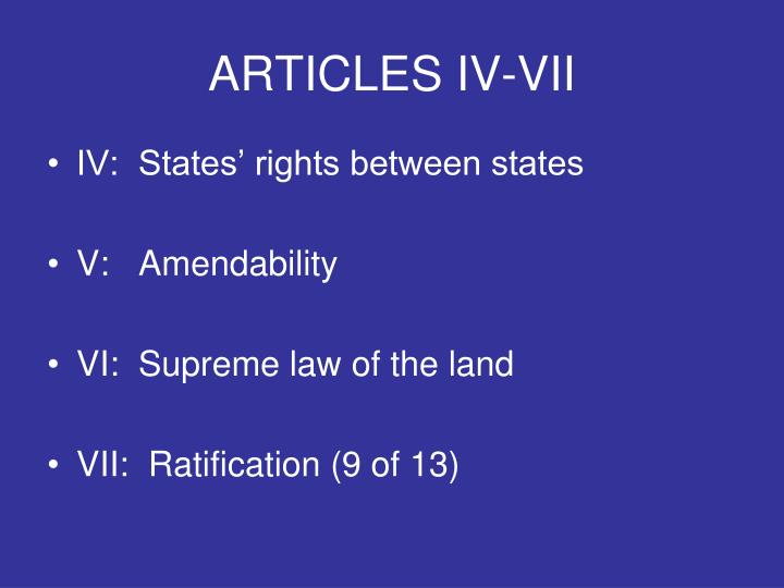 ARTICLES IV-VII