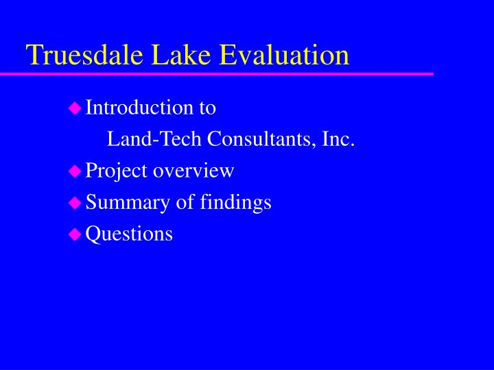 Truesdale lake evaluation