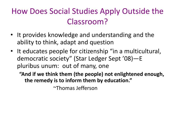 How Does Social Studies Apply Outside the Classroom?