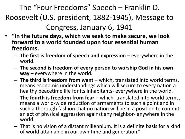 "The ""Four Freedoms"" Speech – Franklin D. Roosevelt (U.S. president, 1882-1945), Message to Congress, January 6, 1941"