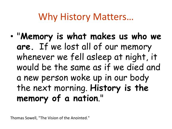 Why History Matters…