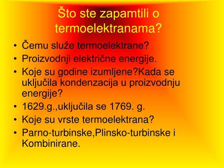 Što ste zapamtili o termoelektranama?