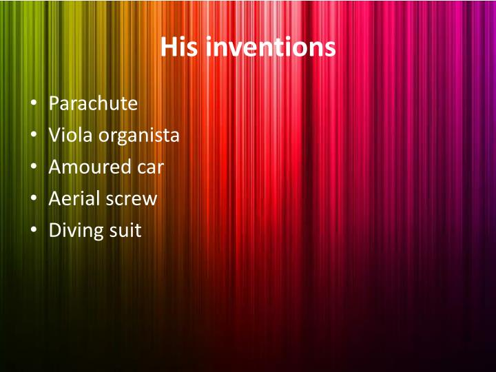 His inventions
