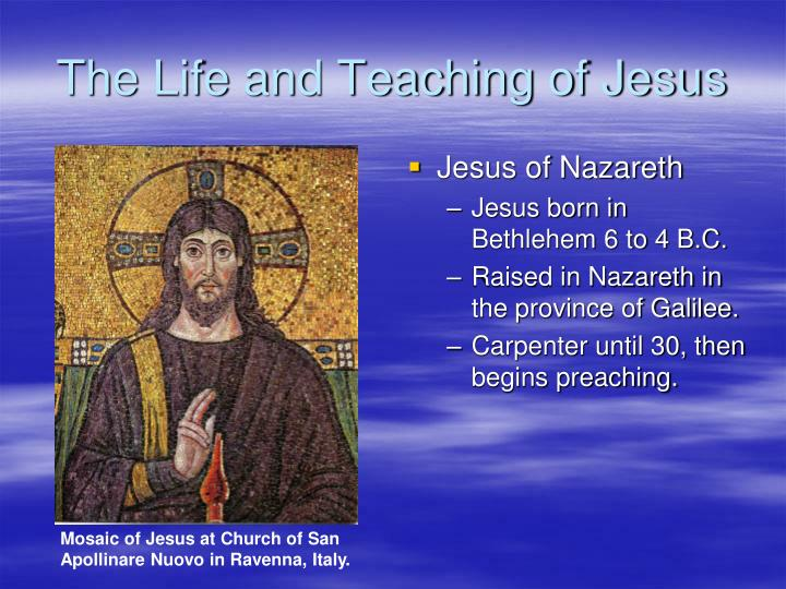 The life and teaching of jesus1