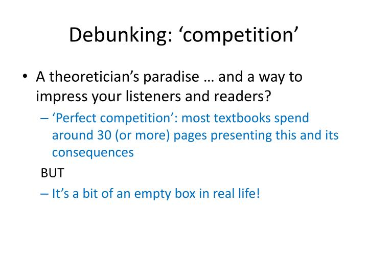 Debunking: 'competition'