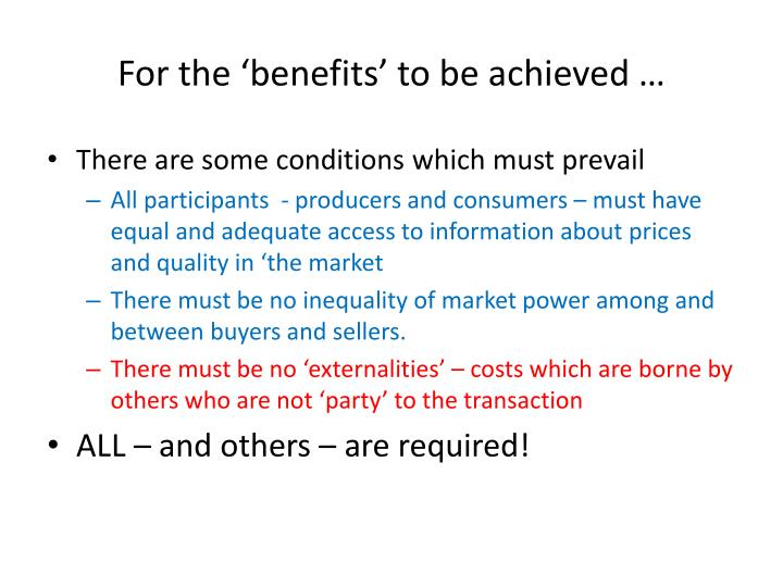 For the 'benefits' to be achieved …