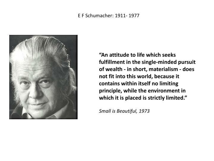 E F Schumacher: 1911- 1977