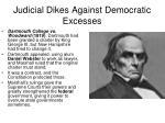 judicial dikes against democratic excesses1