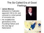 the so called era of good feelings