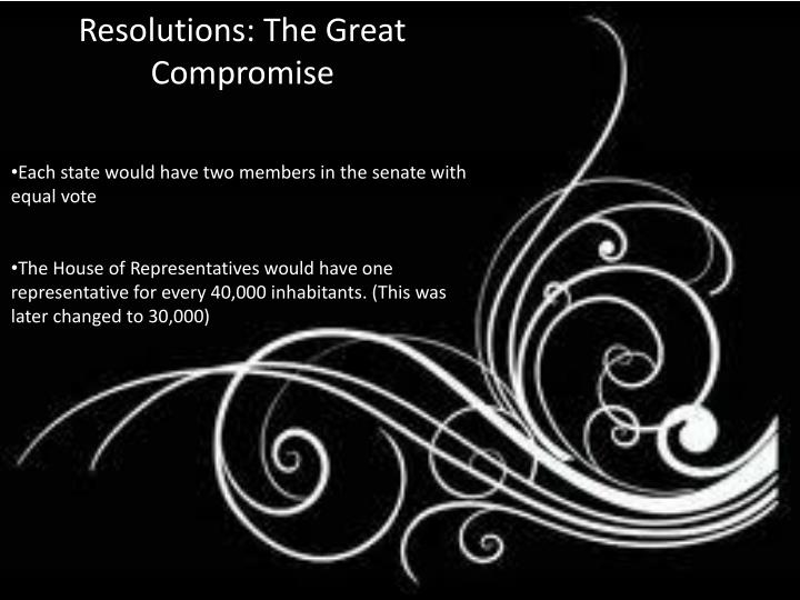 Resolutions: The Great Compromise