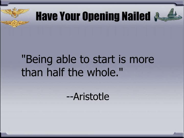 Have Your Opening Nailed