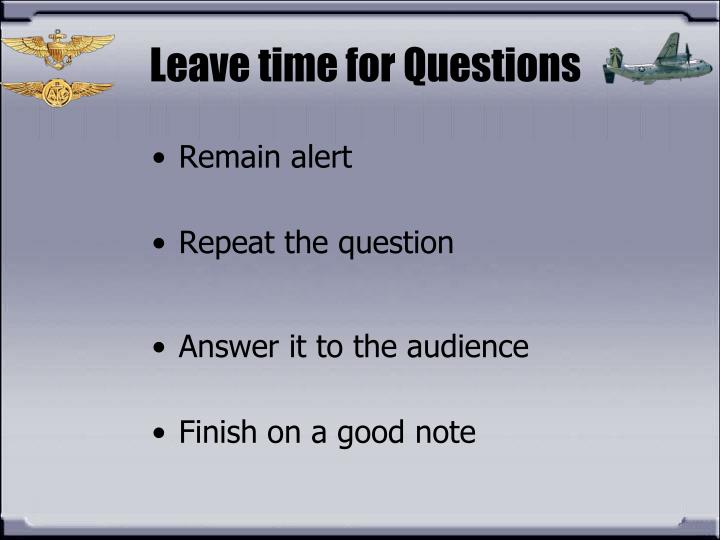 Leave time for Questions