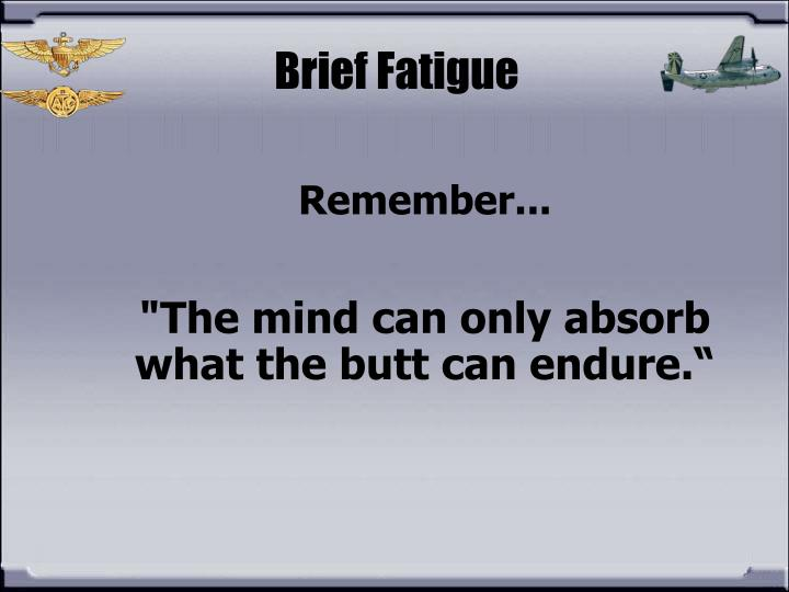 Brief Fatigue
