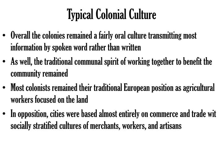 Typical Colonial Culture