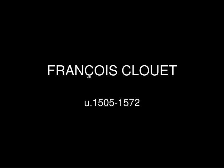 FRANÇOIS CLOUET
