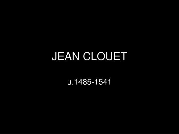 JEAN CLOUET